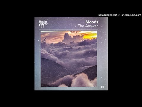 Moods - The Answer (Radio Juicy Mix)