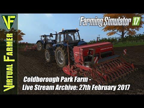 Farming Simulator 17 on Coldborough Park Farm - Live Stream Archive: 27th Feburary 2017