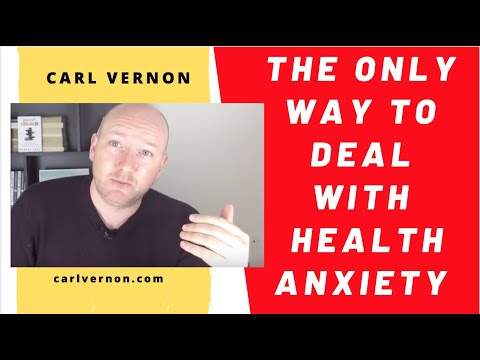 The Only Way To Deal With Health Anxiety | Carl Vernon