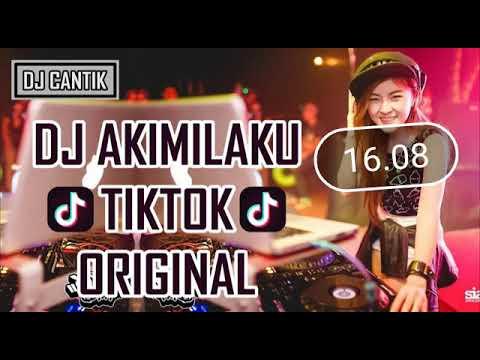 DJ AKIMILAKU #TIKTOK ORIGINAL