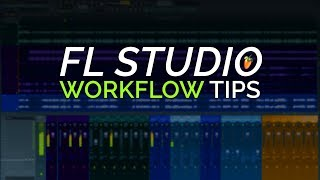 3 Essential Productivity and Workflow Tips for FL Studio 12