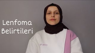 LENFOMA BELİRTİLERİ - KANSER OLDUĞUMU NASIL ÖĞRENDİM? #kanser #lenfoma #lenfomab