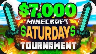 $7,000 MINECRAFT Saturdays Tournament (Week 1)