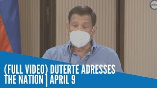 (FULL VIDEO) Duterte adresses the nation | April 9