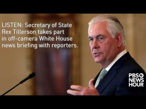 LISTEN: Secretary of State Rex Tillerson takes questions in off-camera news briefing