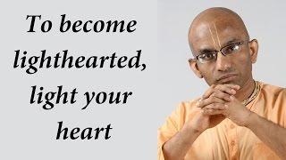 To become lighthearted, light your heart (Gita 02.01) thumbnail