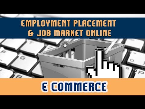 Employment Placement & Job Market Online l E Commerce l Chapter 3 l Part 4
