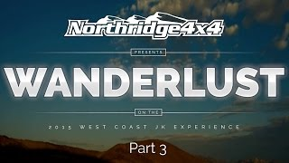 "The 2015 Nitto JK Experience West Coast Presented by Discount Tire ""Wanderlust"" Part 3"