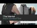 7 Top Selected Black Quilted Vest Amazon Fashion, Winter 2017