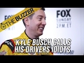 Kyle Busch will call his younger drivers idiots. | @TheBuzzer | FOX SPORTS