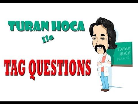 Turan Hoca - Tag Questions