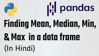 (Part-8) Pandas Tutorial - Mean, Median, Minimum & Maximum value in pandas | The Learning Setu