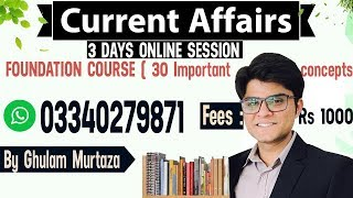 Foundation Course on Current Affairs - CSS , PMS, PCS