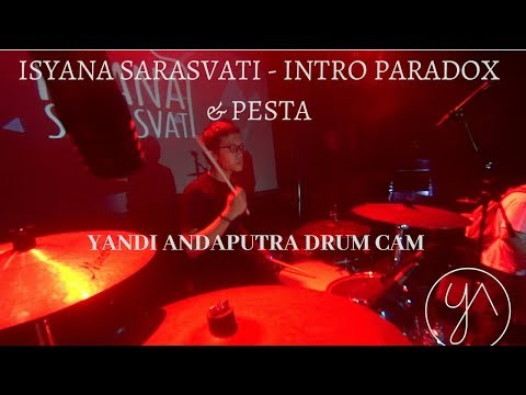 YANDI ANDAPUTRA DRUM CAM | ISYANA SARASVATI - INTRO PARADOX & PESTA