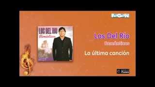 Los del Río Románticos - La última canción
