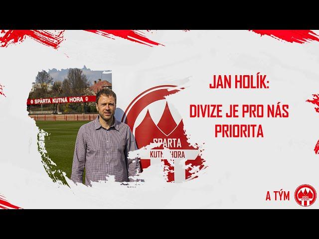 Jan Holík: Divize je pro nás prioritou