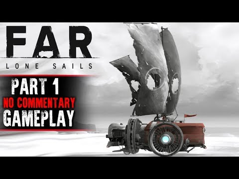 FAR: Lone Sails Gameplay - Part 1 (No Commentary)