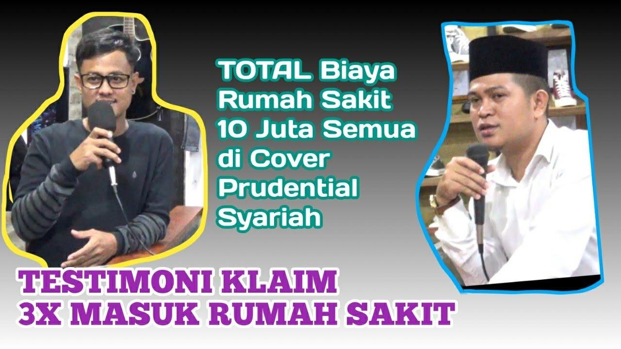 TESTIMONI KLAIM    3X Masuk RS Total Biaya 10 Juta di Cover Prudential Syariah