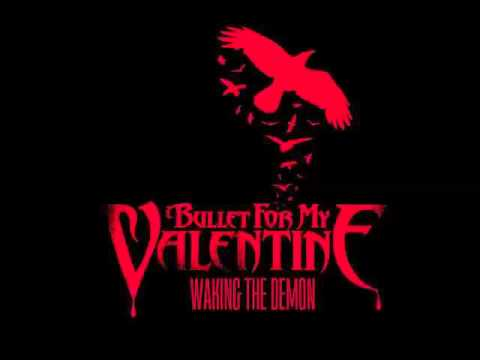 Bullet For My Valentine   Waking The Demon (Original Version)