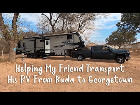 Helping My Friend Transport His RV From Buda to Georgetown   VLOG 102