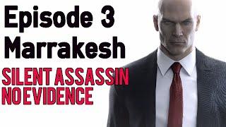 Hitman - Episode 3: Marrakesh - Silent Assassin/No Evidence - Full Mission