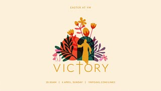 Victory | Easter at YM | 4th April 2021