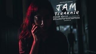 JAM TERAKHIR SHORT MOVIE