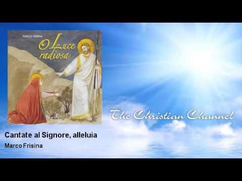 Marco Frisina - Cantate al Signore, alleluia - Musica Cristiana