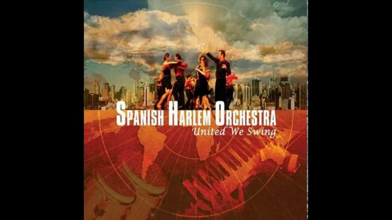 Spanish Harlem Orchestra - Danzon For My Father