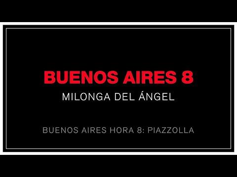 """Buenos Aires 8 """"Milonga del Angel"""" OFICIAL remasterizado"""