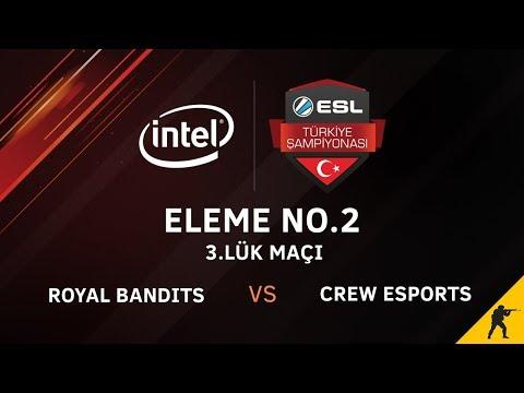 CS:GO - Royal Bandits vs. Crew Esports I BO1 - Intel ESL Türkiye Şampiyonası 2. Hafta Elemeleri