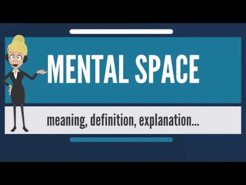 What is MENTAL SPACE? What does MENTAL SPACE mean? MENTAL SPACE meaning & explanation