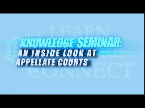Knowledge Seminar: An Inside Look at Federal Appellate Court