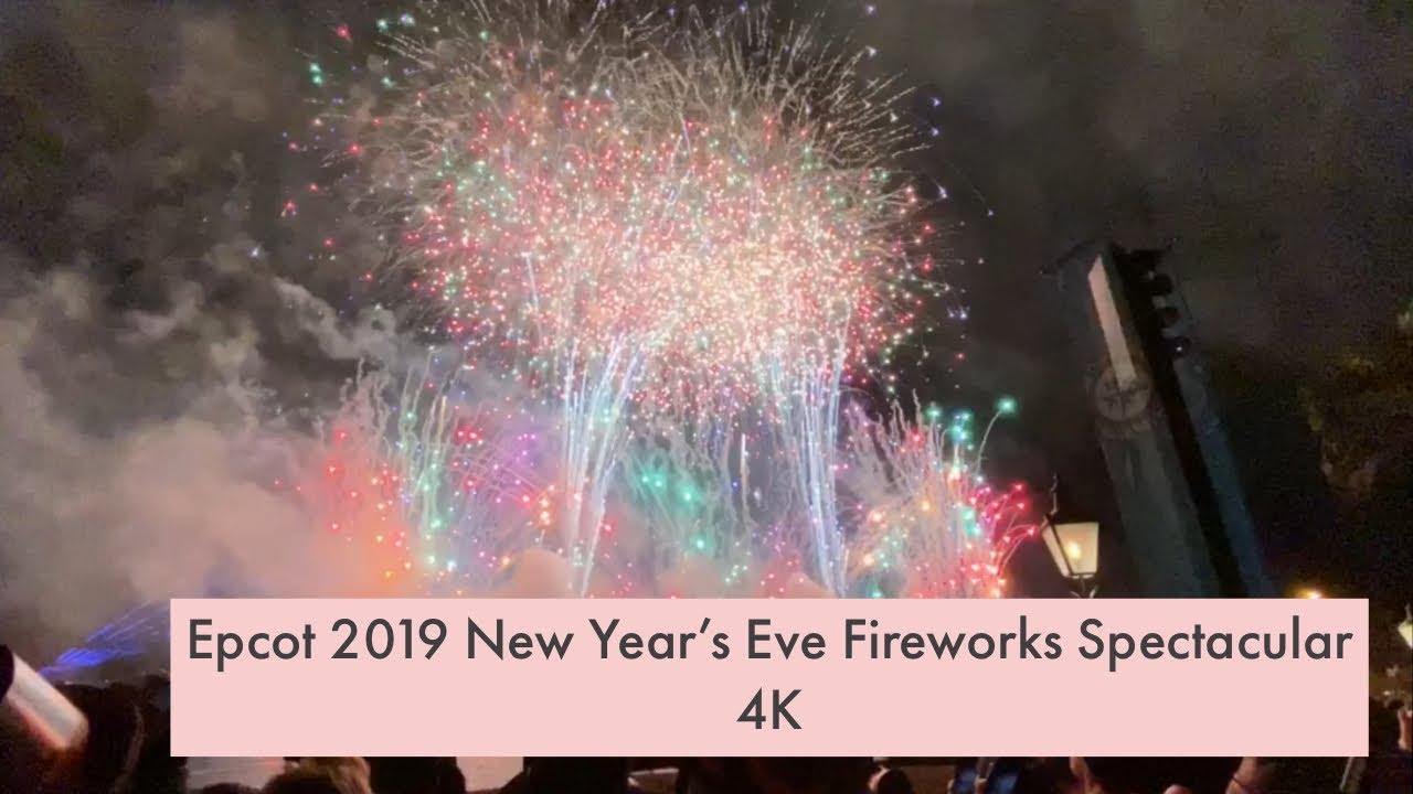 Epcot New Year's Eve Fireworks Spectacular 2019 4K | Walt Disney World - YouTube