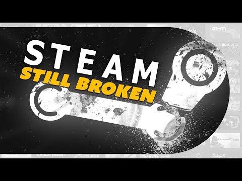 Steam is STILL a Mess