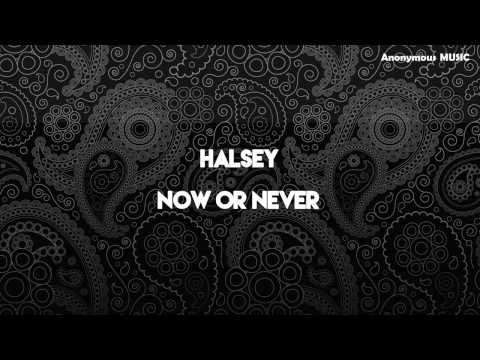 Halsey - Now Or Never - [Lyrics Video]