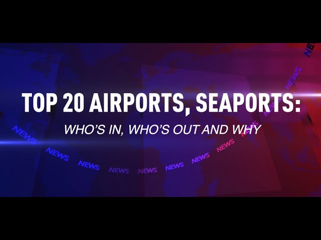 Top 20 Airports, Seaports
