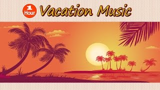 Let's Take a Vacation Relaxing music makes your vacation time even ...