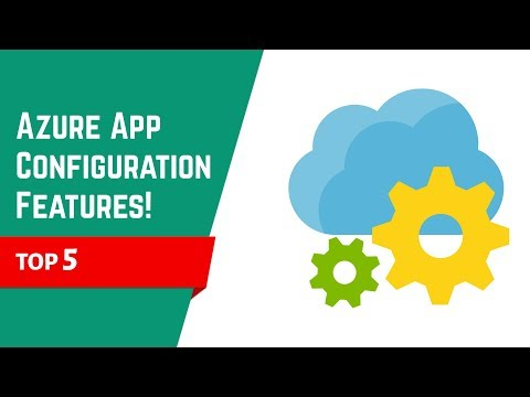 Top 5 Azure App Configuration Features! | Azure Stories