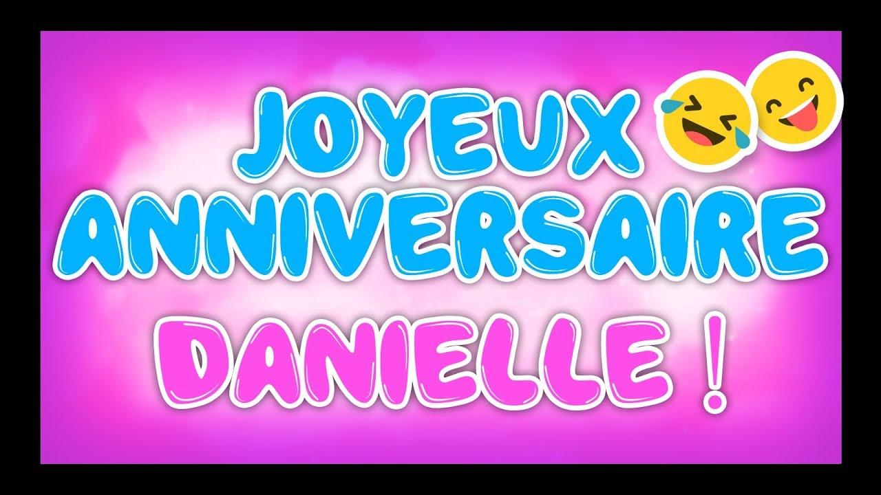 Joyeux Anniversaire Danielle Happy Birthday Youtube