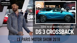 Done in 60 seconds | Paris Motor Show 2018 | DS3 Crossback 2019