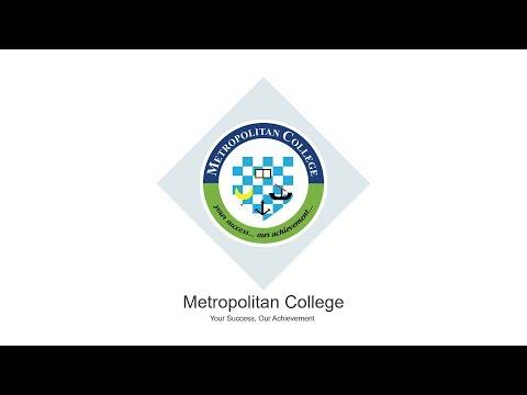Metropolitan College Your Success, Our Achievement