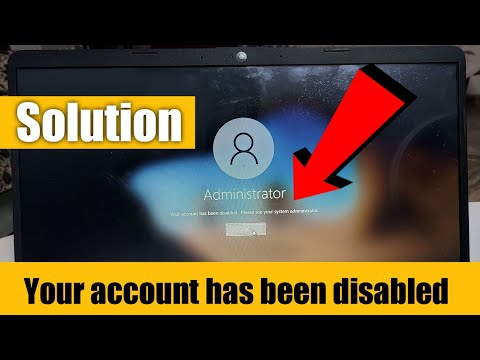 Your account has been disabled. Please see your system administrator in windows 10, Administrator