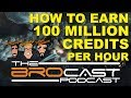 The Brocast - Elite Dangerous - How to EARN 100 MILLION credits per hour
