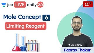 JEE: Mole Concept L6 | Lİmiting Reagent | Unacademy JEE | JEE Chemistry | Paaras Sir