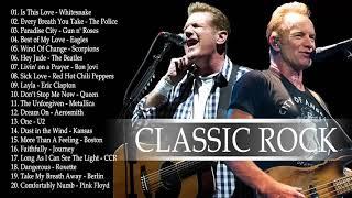 Eagles,Gun N Roses,U2,Beatles,Queen,Scorpions,Sting,Bon Jovi Greatest Hits Best Classic Rock Songs