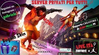 PRIVATE SERVER 🔴 LIVE FORTNITE ITA SKIN REGALO TO CHI MY SUPPORT: J1-GABRYDELLE-YT (250/300)