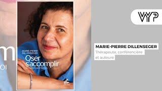 VYP avec Marie-Pierre Dillenseger, thérapeute, conférencière et auteur