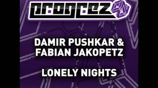 Damir Pushkar & Fabian Jakopetz - Lonely Nights (original mix) - NEO TRANCE / PROGRESSIVE