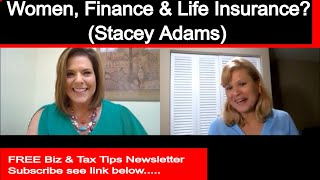Women and Finances Expert in Life Insurance Stacey Adams